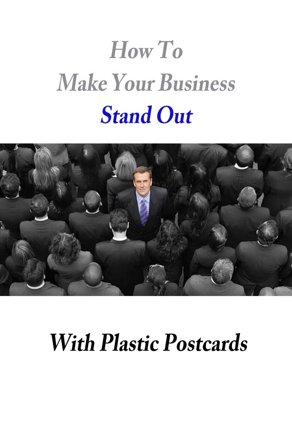 How To Make Your Business Stand Out With Plastic Postcards
